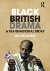 Black British Drama : A Transnational Story - Book