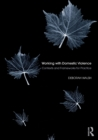 Working with Domestic Violence : Contexts and Frameworks for Practice - Book