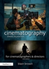 Cinematography: Theory and Practice : Image Making for Cinematographers and Directors - Book