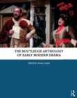 The Routledge Anthology of Early Modern Drama - Book
