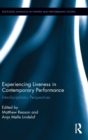 Experiencing Liveness in Contemporary Performance : Interdisciplinary Perspectives - Book