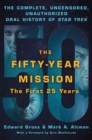 The Fifty-Year Mission : The Complete, Uncensored, Unauthorized Oral History of Star Trek: the First 25 Years - Book