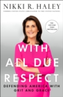 With All Due Respect : Defending America with Grit and Grace - Book
