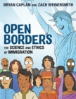Open Borders : The Science and Ethics of Immigration - Book