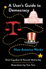 A User's Guide to Democracy : How America Works - Book