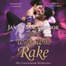 Wild, Wild Rake : The Cavensham Heiresses - eAudiobook