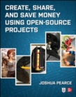 Create, Share, and Save Money Using Open-Source Projects - Book