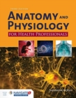Anatomy And Physiology For Health Professionals - Book