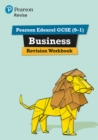 Revise Edexcel GCSE (9-1) Business Revision Workbook : for the 2017 qualifications - Book