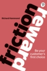 Friction/Reward : Be your customer's first choice - Book