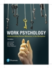 Work Psychology : Understanding Human Behaviour in the Workplace, 7th Edition - Book