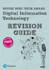 Revise BTEC Tech Award Digital Information Technology Revision Guide - Book