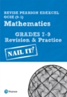 Revise Pearson Edexcel GCSE (9-1) Mathematics Grades 7-9 Revision & Practice : Nail it! - Book