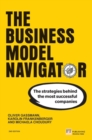 The Business Model Navigator : The strategies behind the most successful companies - Book