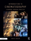 Introduction to Cinematography : Learning Through Practice - eBook
