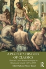 A People's History of Classics : Class and Greco-Roman Antiquity in Britain and Ireland 1689 to 1939 - eBook