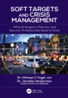 Soft Targets and Crisis Management : What Emergency Planners and Security Professionals Need to Know - eBook