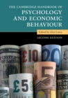The Cambridge Handbook of Psychology and Economic Behaviour - Book