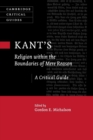 Kant's Religion within the Boundaries of Mere Reason : A Critical Guide - Book