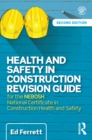 Health and Safety in Construction Revision Guide : for the NEBOSH National Certificate in Construction Health and Safety - eBook