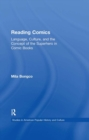 Reading Comics : Language, Culture, and the Concept of the Superhero in Comic Books - eBook