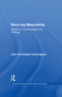 Race-ing Masculinity : Identity in Contemporary U.S. Writings - eBook