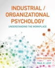 Industrial/Organizational Psychology : Understanding the Workplace - Book