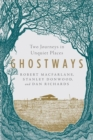 Ghostways - Two Journeys in Unquiet Places - Book