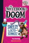 Sneeze of the Octo-Schnozz: A Branches Book (The Notebook of Doom #11) - Book