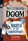 March of the Vanderpants: A Branches Book (The Notebook of Doom #12) - Book