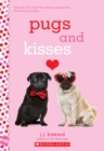 Pugs and Kisses: A Wish Novel - Book