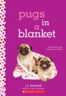 Pugs in a Blanket: A Wish Novel - Book