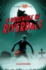 A Werewolf in Riverdale (Archie Horror, Book 1) - Book