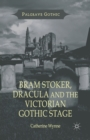 Bram Stoker, Dracula and the Victorian Gothic Stage - Book