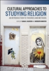 Cultural Approaches to Studying Religion : An Introduction to Theories and Methods - eBook