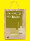 Packaging the Brand : The Relationship Between Packaging Design and Brand Identity - eBook