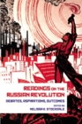 Readings on the Russian Revolution : Debates, Aspirations, Outcomes - Book