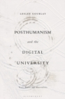 Posthumanism and the Digital University : Texts, Bodies and Materialities - Book