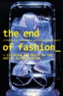 The End of Fashion : Clothing and Dress in the Age of Globalization - eBook