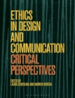 Ethics in Design and Communication : Critical Perspectives - Book