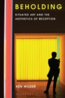 Beholding : Situated Art and the Aesthetics of Reception - Book