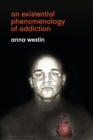 An Existential Phenomenology of Addiction - eBook