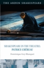 Shakespeare in the Theatre: Patrice Chereau - Book