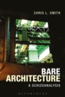 Bare Architecture : A Schizoanalysis - Book