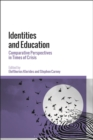Identities and Education : Comparative Perspectives in Times of Crisis - Book