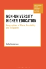 Non-University Higher Education : Geographies of Place, Possibility and Inequality - Book
