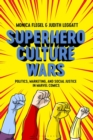 Superhero Culture Wars : Politics, Marketing, and Social Justice in Marvel Comics - eBook
