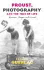 Proust, Photography, and the Time of Life : Ravaisson, Bergson, and Simmel - Book