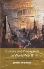 Culture and Propaganda in World War II : Music, Film and the Battle for National Identity - Book