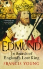 Edmund : In Search of England's Lost King - Book